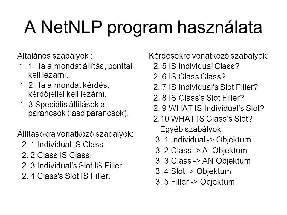 A NetNLP program használata Általános szabályok : 1. 1 Ha a mondat állítás, ponttal kell lezárni. 1. 2 Ha a mondat kérdés, kérdőjellel kell lezárni. 1
