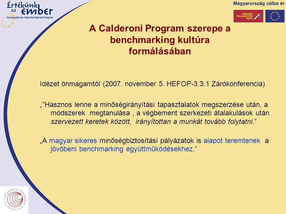 """A Calderoni Program szerepe a benchmarking kultúra formálásában Idézet önmagamtól (2007. november 5. HEFOP-3.3.1 Zárókonferencia) """"""""Hasznos lenne a mi"""