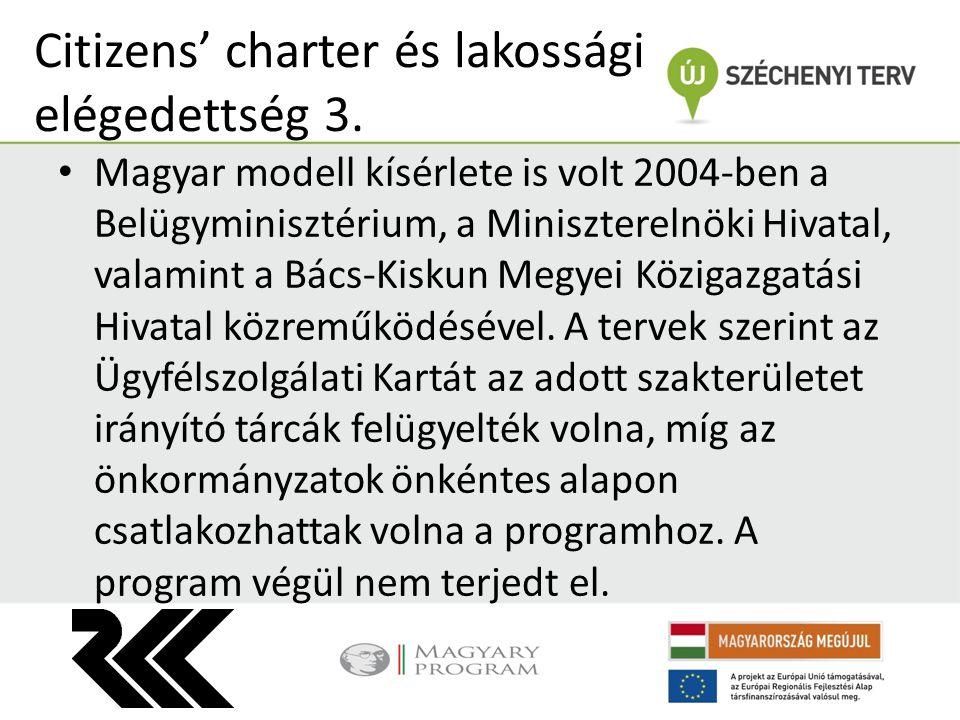 Magyar modell kísérlete is volt 2004-ben a Belügyminisztérium, a Miniszterelnöki Hivatal, valamint a Bács-Kiskun Megyei Közigazgatási Hivatal közreműk