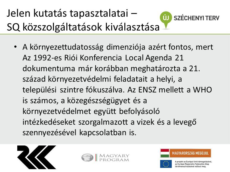 A környezettudatosság dimenziója azért fontos, mert Az 1992-es Riói Konferencia Local Agenda 21 dokumentuma már korábban meghatározta a 21.