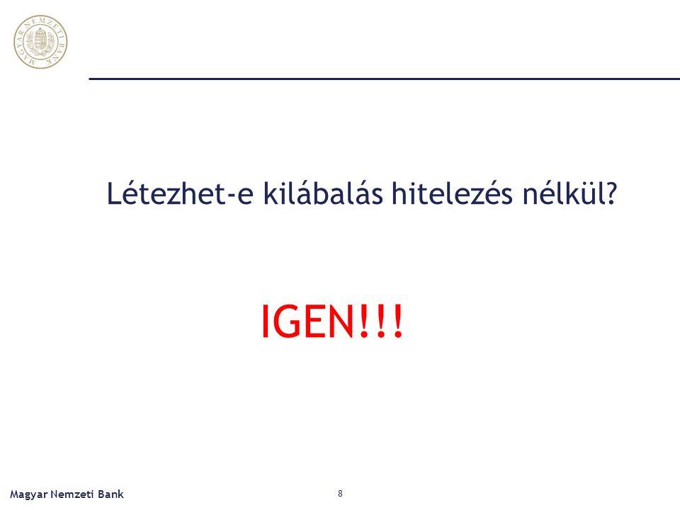 Létezhet-e kilábalás hitelezés nélkül? IGEN!!! Magyar Nemzeti Bank 8