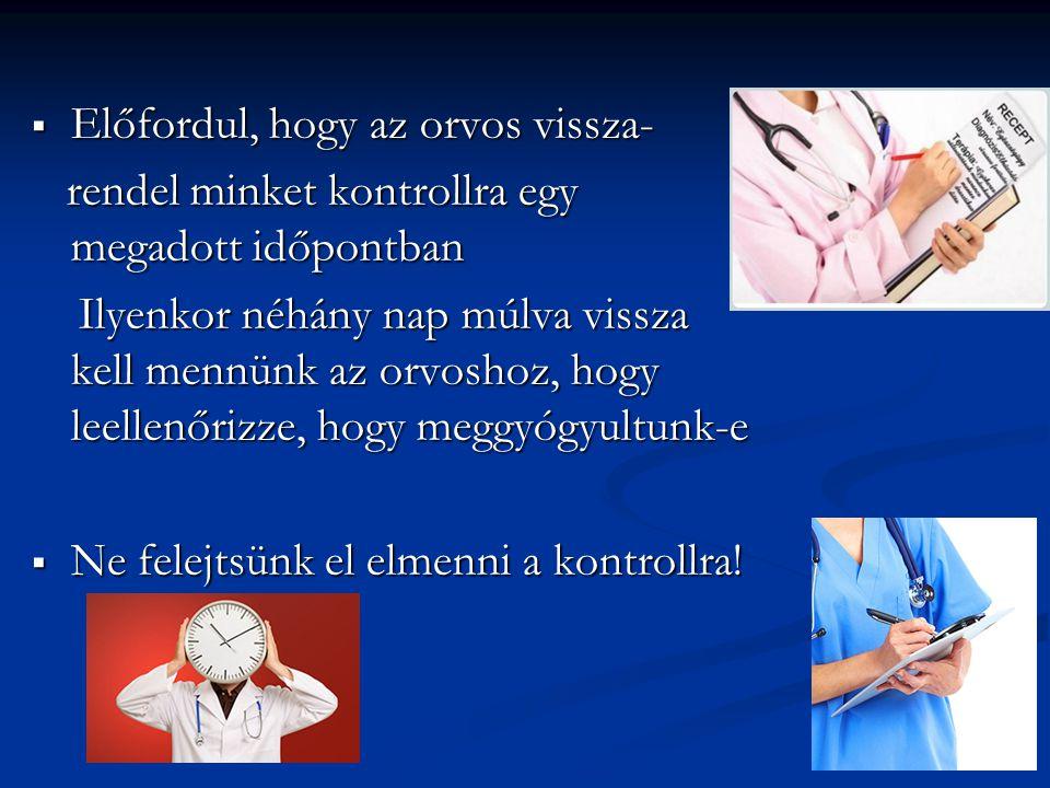 SZŰRŐVIZSGÁLATOK Van, amikor nem azért megyünk orvoshoz, mert betegek vagyunk, hanem azért, hogy ne legyünk.