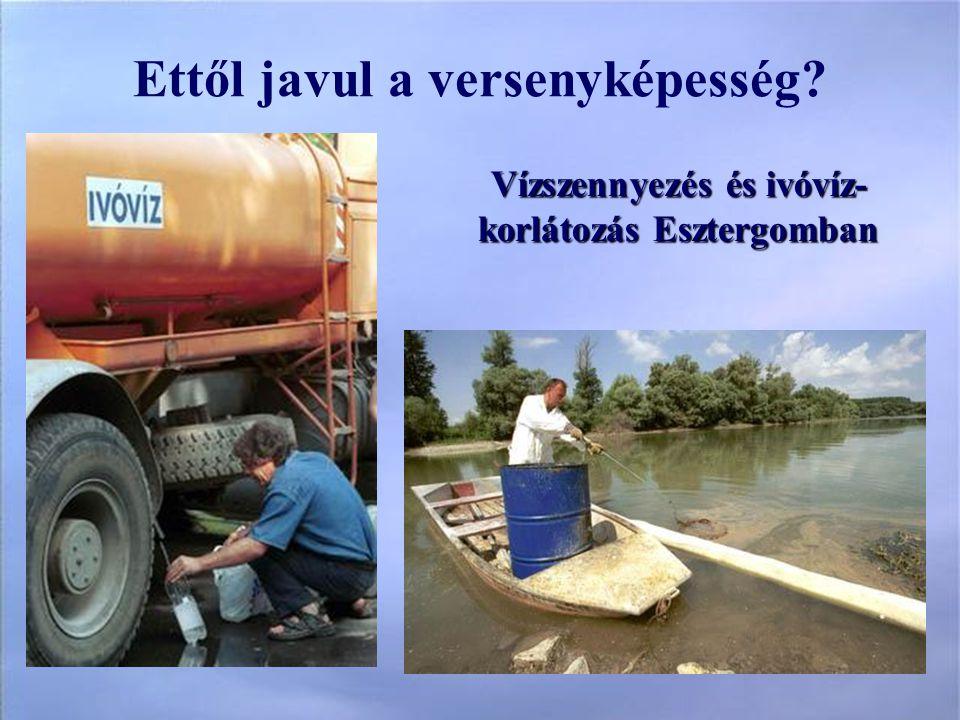 Vízszennyezés és ivóvíz- korlátozás Esztergomban Ettől javul a versenyképesség