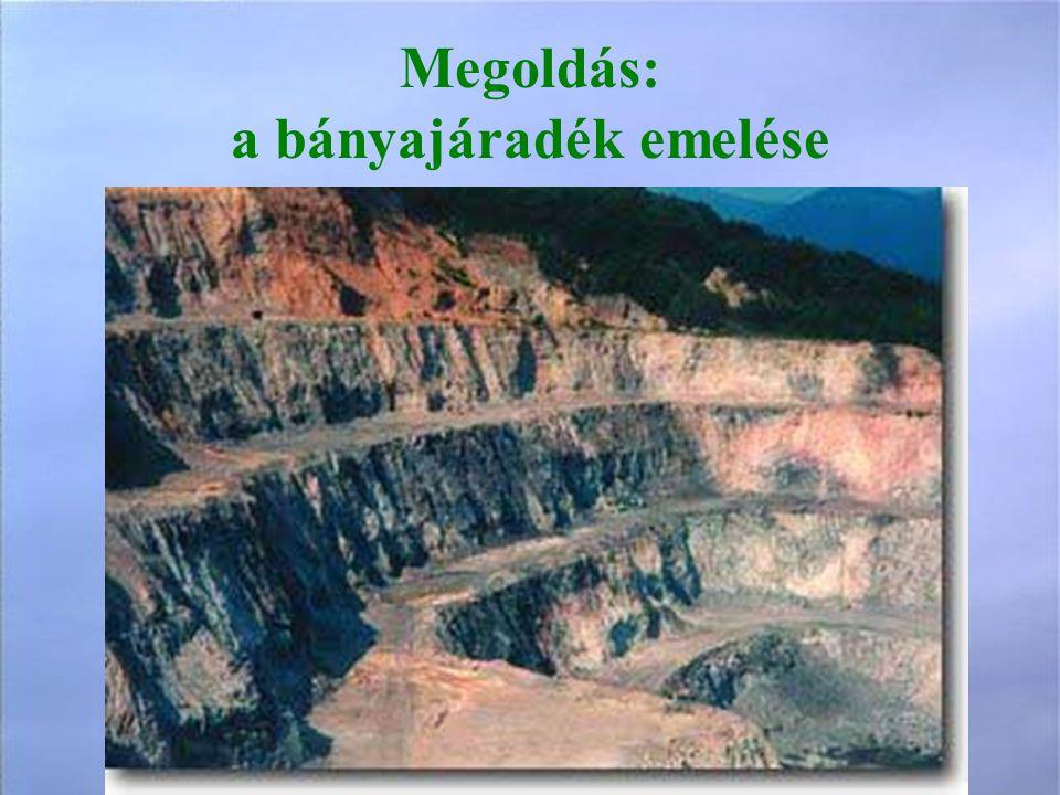 Megoldás: a bányajáradék emelése