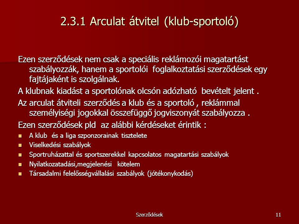 Szerződések11 2.3.1 Arculat átvitel (klub-sportoló) Ezen szerződések nem csak a speciális reklámozói magatartást szabályozzák, hanem a sportolói fogla