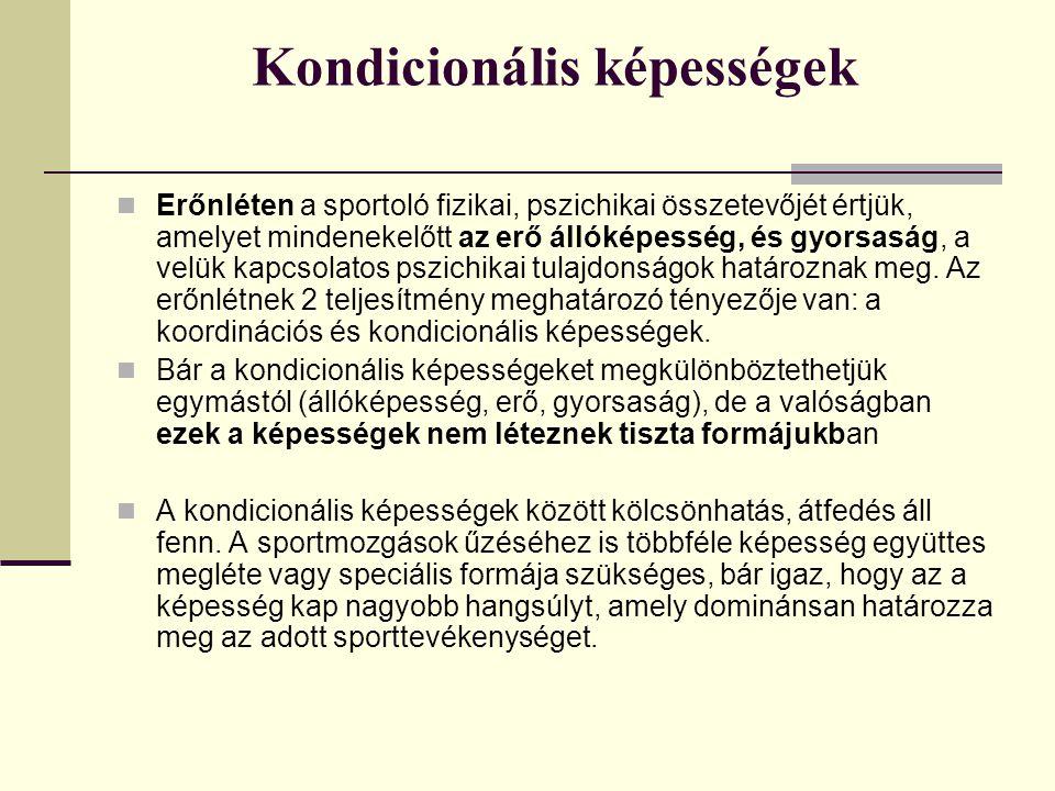Erőfejlesztés Nagyon sokféle módszer ismeretes: Pliometriás, Bulgár módszer, stb.