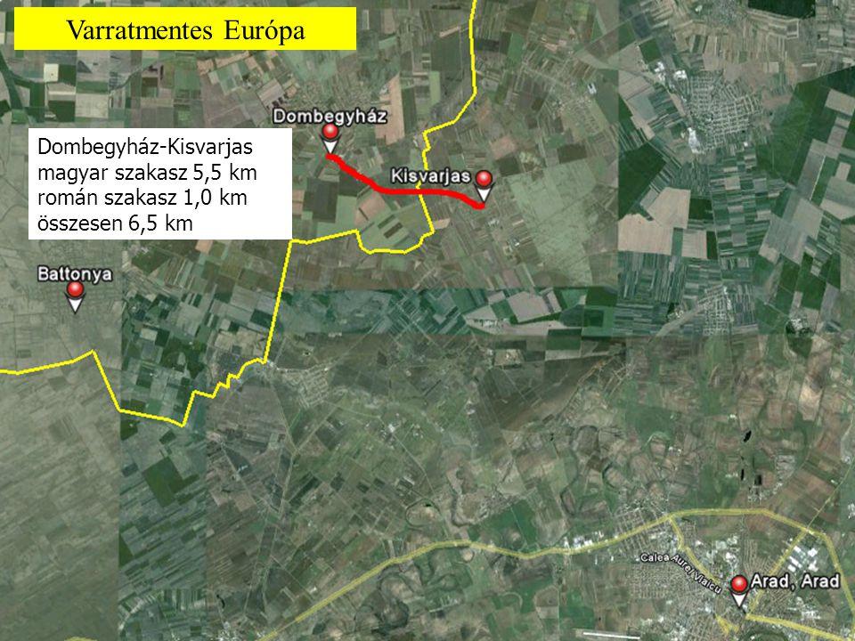 Dombegyház-Kisvarjas magyar szakasz 5,5 km román szakasz 1,0 km összesen 6,5 km Varratmentes Európa