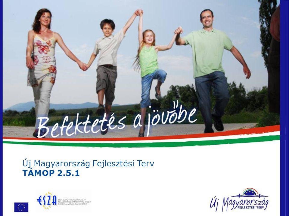 Új Magyarország Fejlesztési Terv TÁMOP 2.5.1