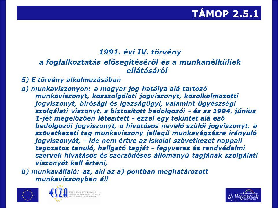TÁMOP 2.5.1 1991. évi IV.