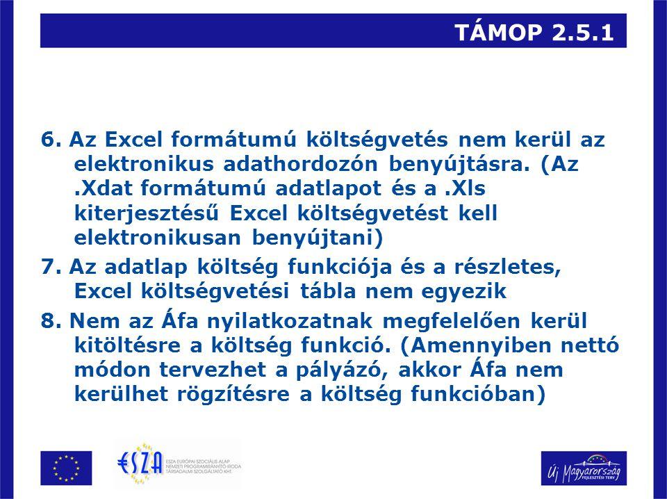 TÁMOP 2.5.1 6. Az Excel formátumú költségvetés nem kerül az elektronikus adathordozón benyújtásra.