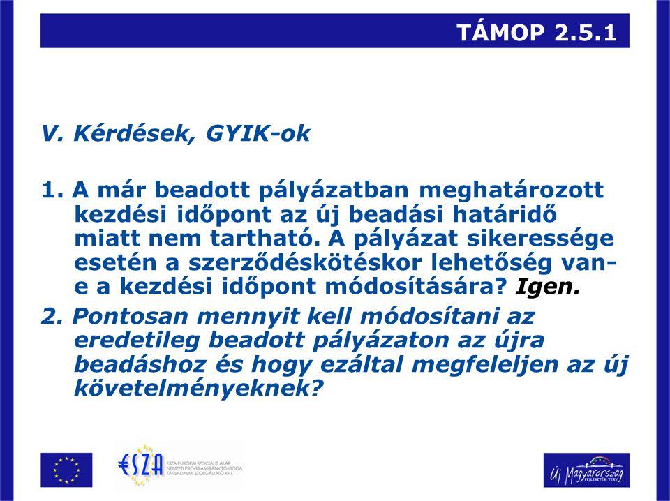 TÁMOP 2.5.1 V. Kérdések, GYIK-ok 1.