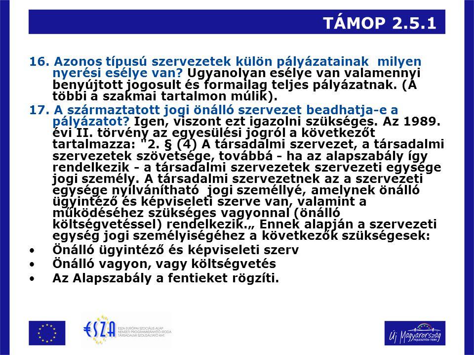 TÁMOP 2.5.1 16. Azonos típusú szervezetek külön pályázatainak milyen nyerési esélye van.