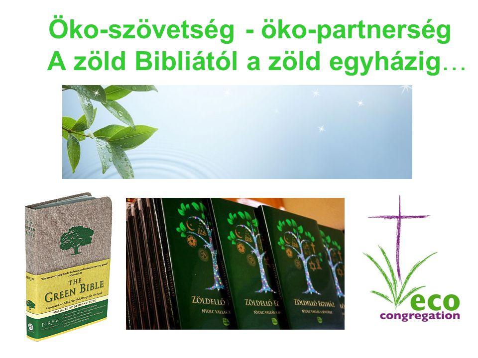 Öko-szövetség - öko-partnerség A zöld Bibliától a zöld egyházig…
