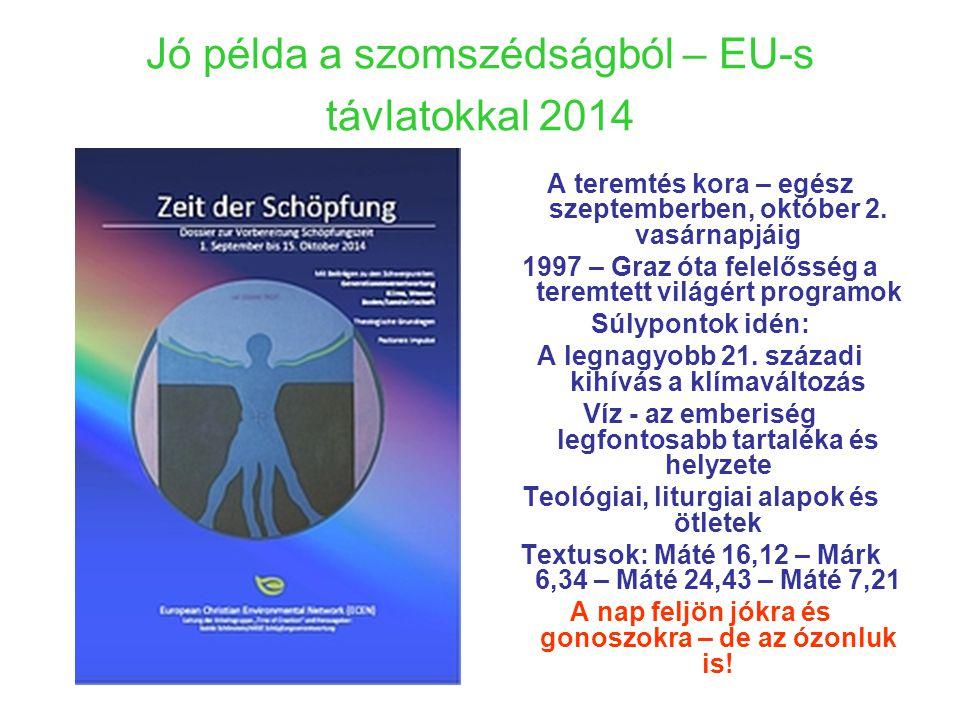 Jó példa a szomszédságból – EU-s távlatokkal 2014 A teremtés kora – egész szeptemberben, október 2.