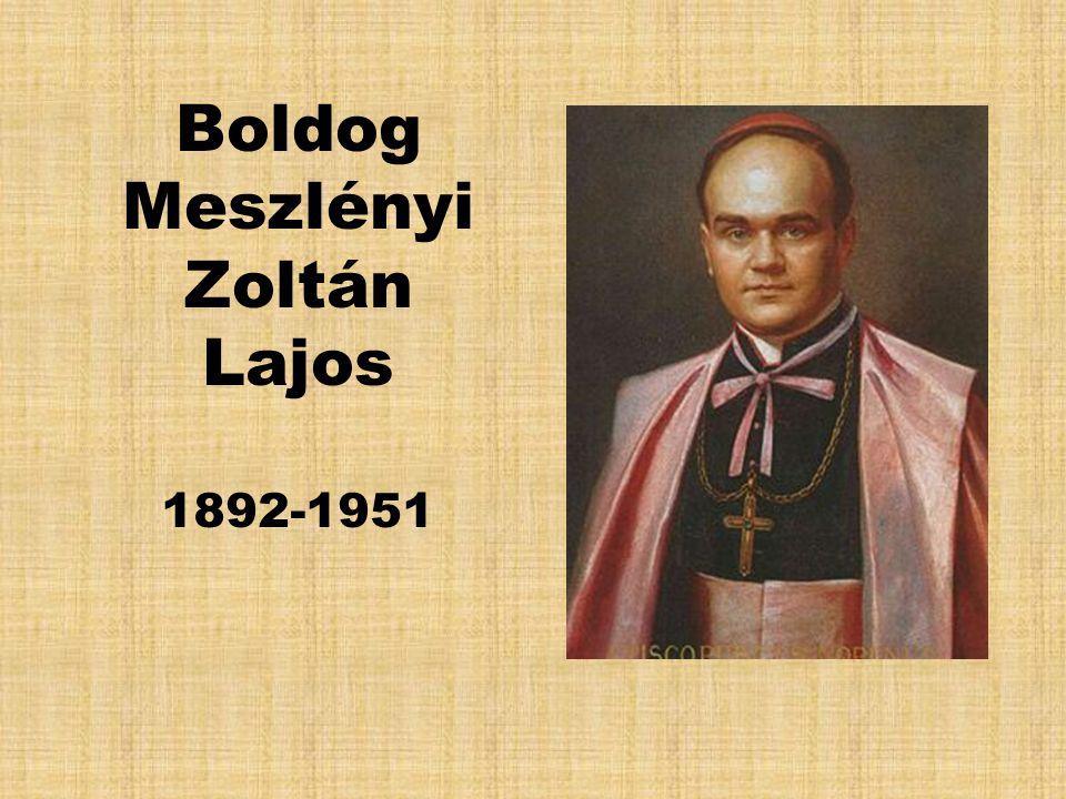 Boldog Meszlényi Zoltán Lajos 1892-1951