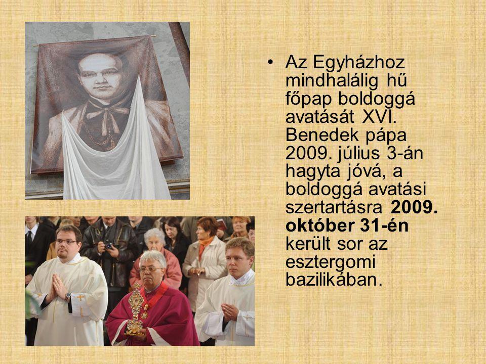 Az Egyházhoz mindhalálig hű főpap boldoggá avatását XVI. Benedek pápa 2009. július 3-án hagyta jóvá, a boldoggá avatási szertartásra 2009. október 31-
