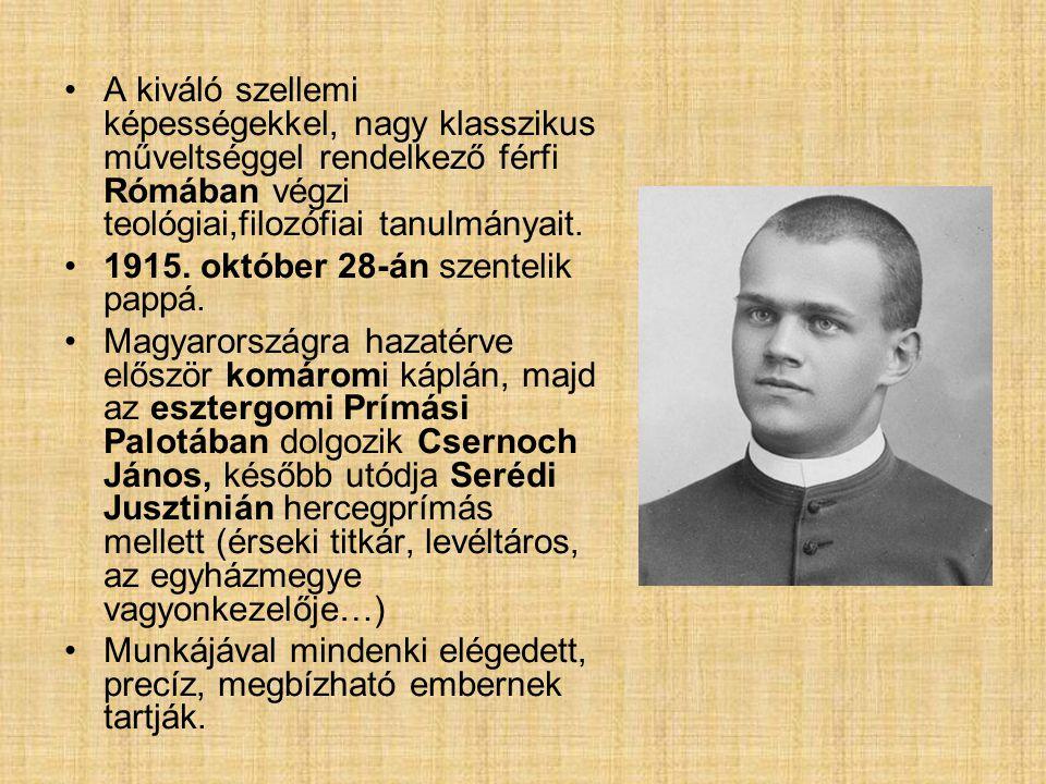 A kiváló szellemi képességekkel, nagy klasszikus műveltséggel rendelkező férfi Rómában végzi teológiai,filozófiai tanulmányait. 1915. október 28-án sz