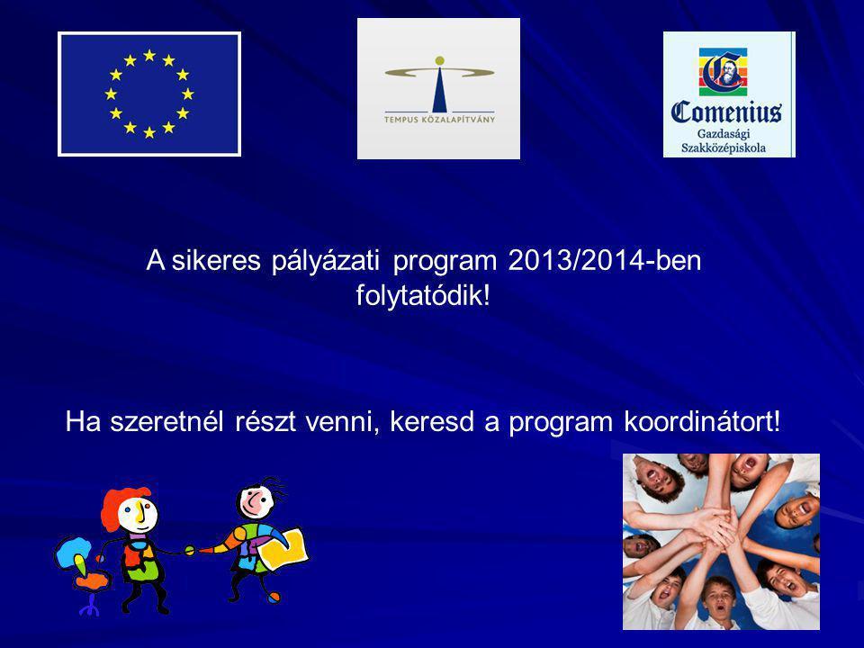 A sikeres pályázati program 2013/2014-ben folytatódik.