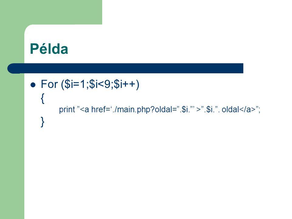 """Példa For ($i=1;$i """".$i."""". oldal """"; }"""