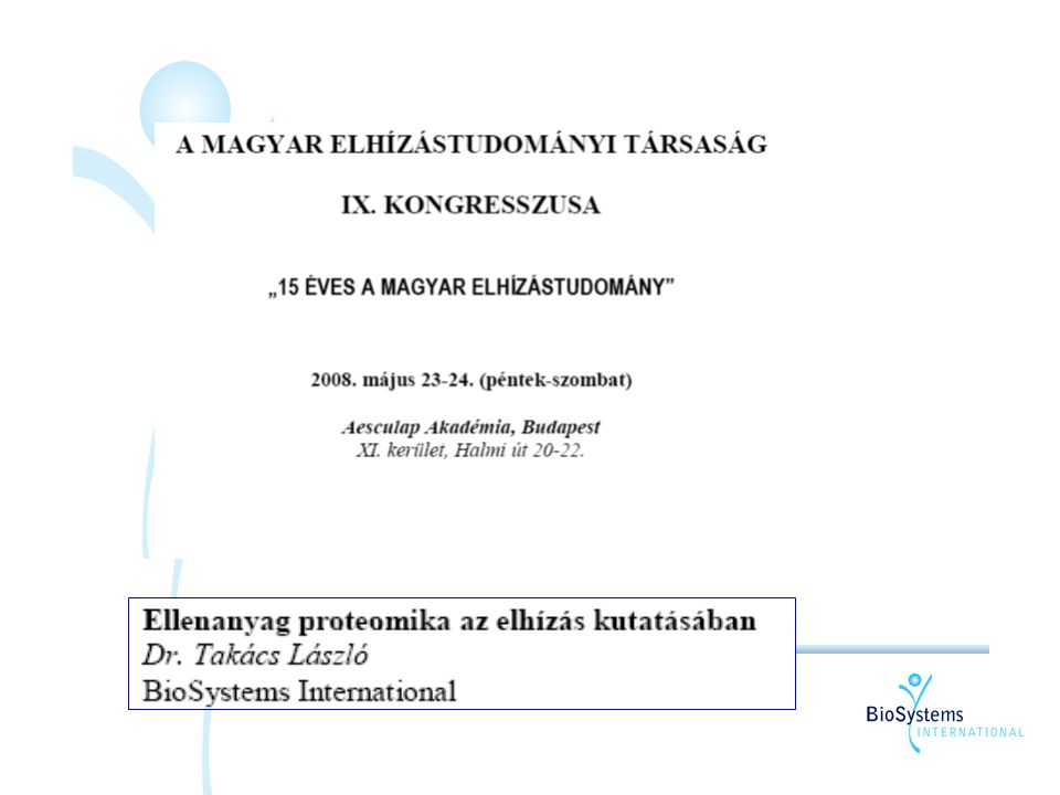 May 22th 2008Budapest 2 OBEKON - Proteomika oRichter Genedon NyRt oMTAKémiai Kutatóközpont, Szerkezeti Kémia Intézet oTargetEx Kft.
