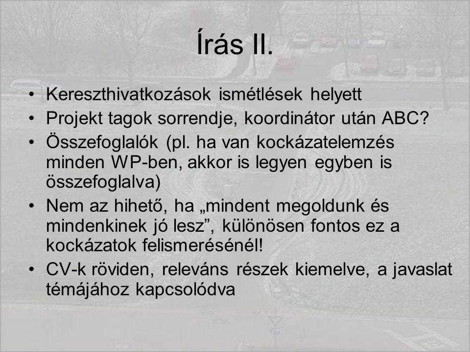 Írás II. Kereszthivatkozások ismétlések helyett Projekt tagok sorrendje, koordinátor után ABC.