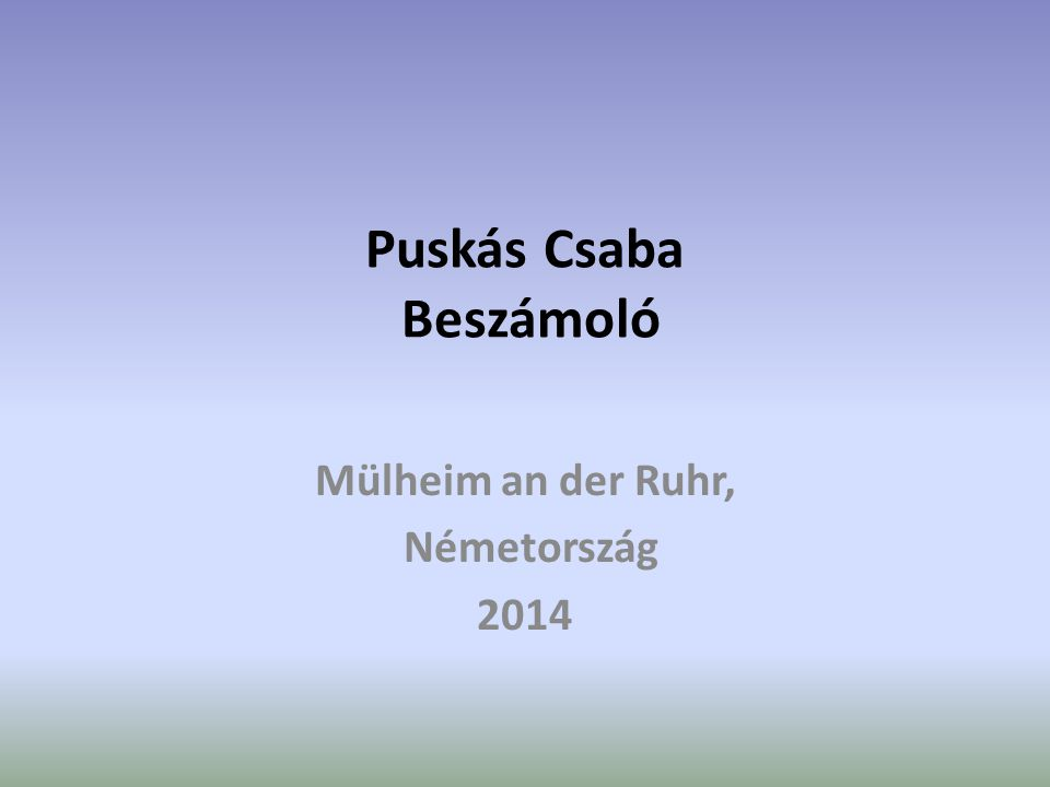 Puskás Csaba Beszámoló Mülheim an der Ruhr, Németország 2014