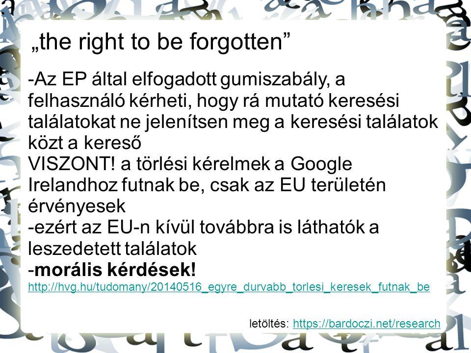 """letöltés: https://bardoczi.net/researchhttps://bardoczi.net/research """"the right to be forgotten"""" -Az EP által elfogadott gumiszabály, a felhasználó ké"""