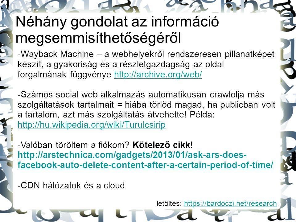 letöltés: https://bardoczi.net/researchhttps://bardoczi.net/research Néhány gondolat az információ megsemmisíthetőségéről -Wayback Machine – a webhely