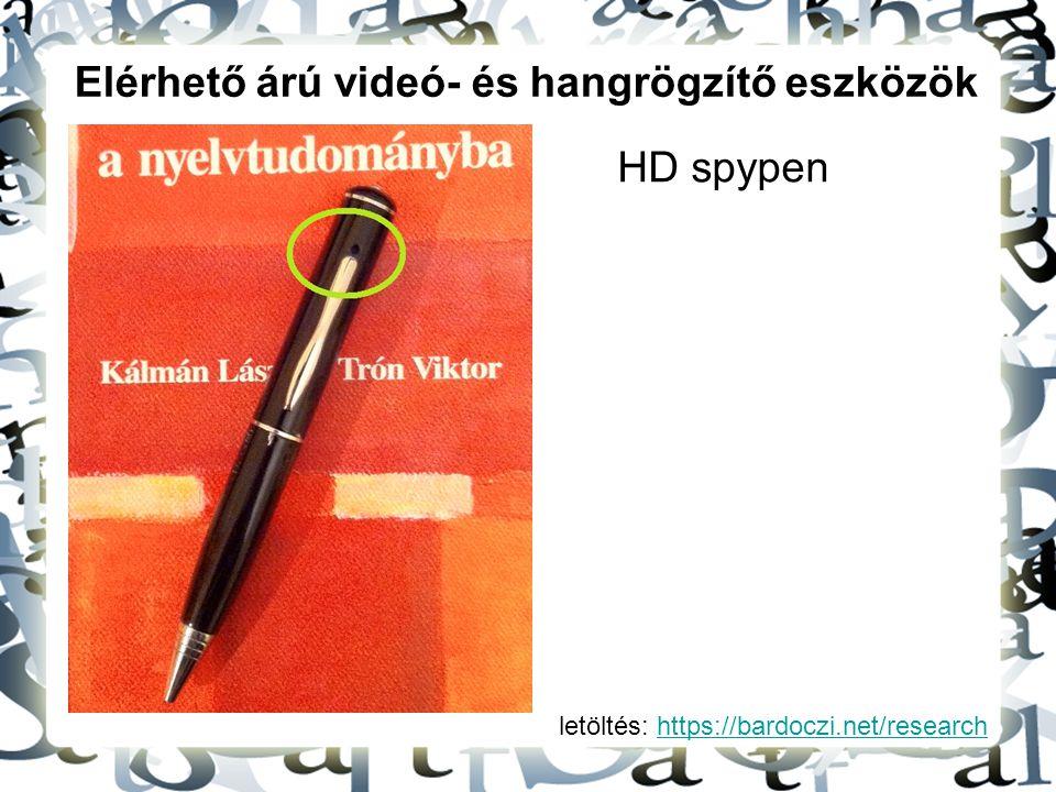 letöltés: https://bardoczi.net/researchhttps://bardoczi.net/research Elérhető árú videó- és hangrögzítő eszközök HD spypen