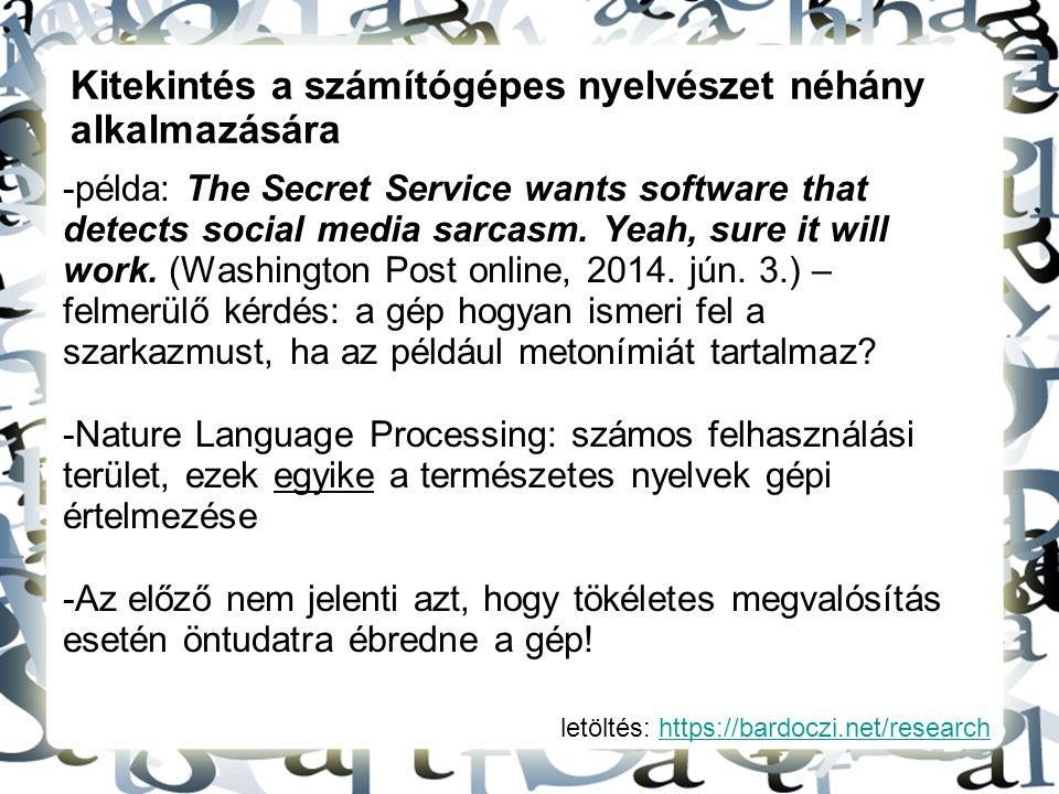 letöltés: https://bardoczi.net/researchhttps://bardoczi.net/research Kitekintés a számítógépes nyelvészet néhány alkalmazására -példa: The Secret Serv