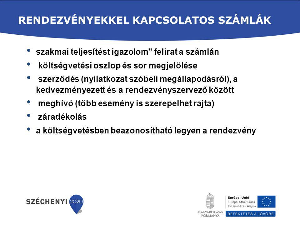 """RENDEZVÉNYEKKEL KAPCSOLATOS SZÁMLÁK szakmai teljesítést igazolom"""" felirat a számlán költségvetési oszlop és sor megjelölése szerződés (nyilatkozat szó"""