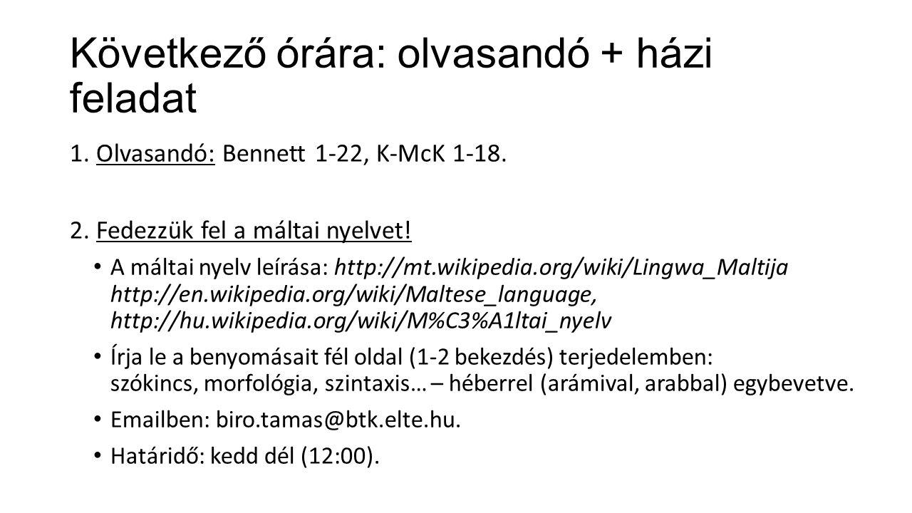 Következő órára: olvasandó + házi feladat 1. Olvasandó: Bennett 1-22, K-McK 1-18.