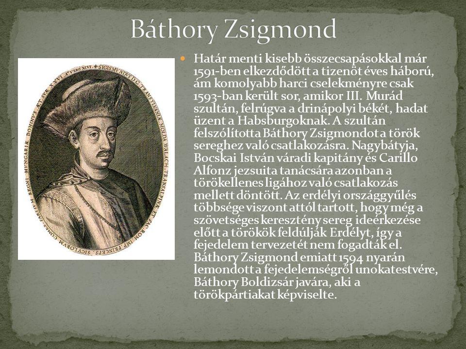 Határ menti kisebb összecsapásokkal már 1591-ben elkezdődött a tizenöt éves háború, ám komolyabb harci cselekményre csak 1593-ban került sor, amikor III.
