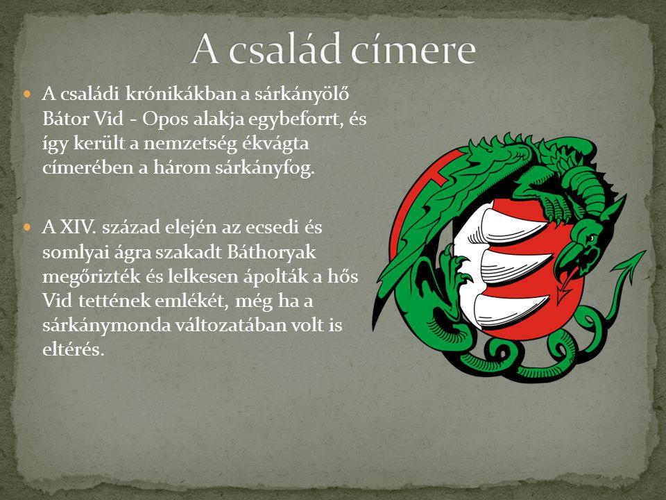 A családi krónikákban a sárkányölő Bátor Vid - Opos alakja egybeforrt, és így került a nemzetség ékvágta címerében a három sárkányfog.