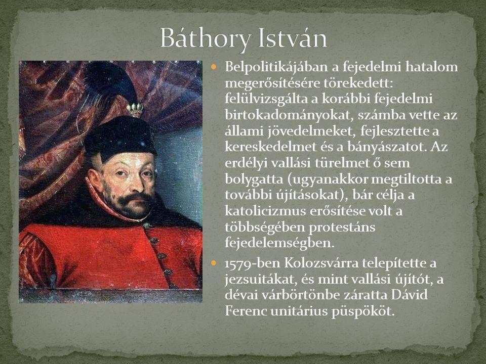 Bethlen Gábor eleinte támogatta, megszerezte számára a fejedelemséget.