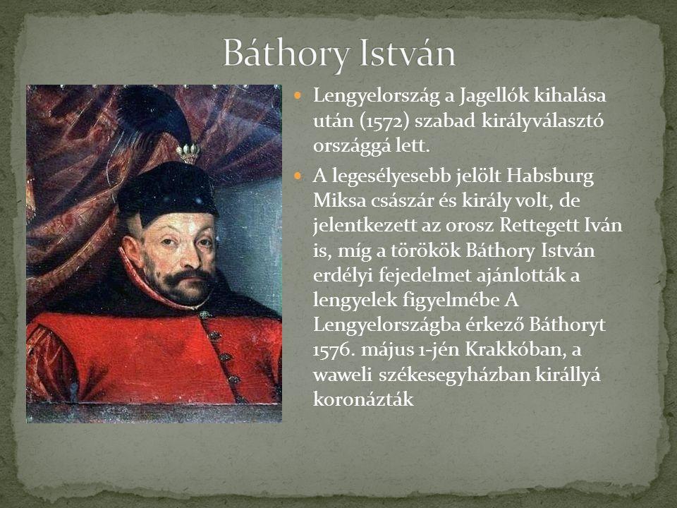 Lengyelország a Jagellók kihalása után (1572) szabad királyválasztó országgá lett.