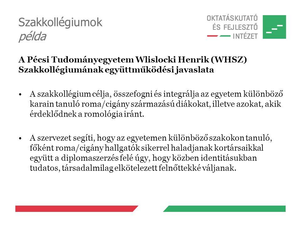 Szakkollégiumok példa A Pécsi Tudományegyetem Wlislocki Henrik (WHSZ) Szakkollégiumának együttműködési javaslata A szakkollégium célja, összefogni és
