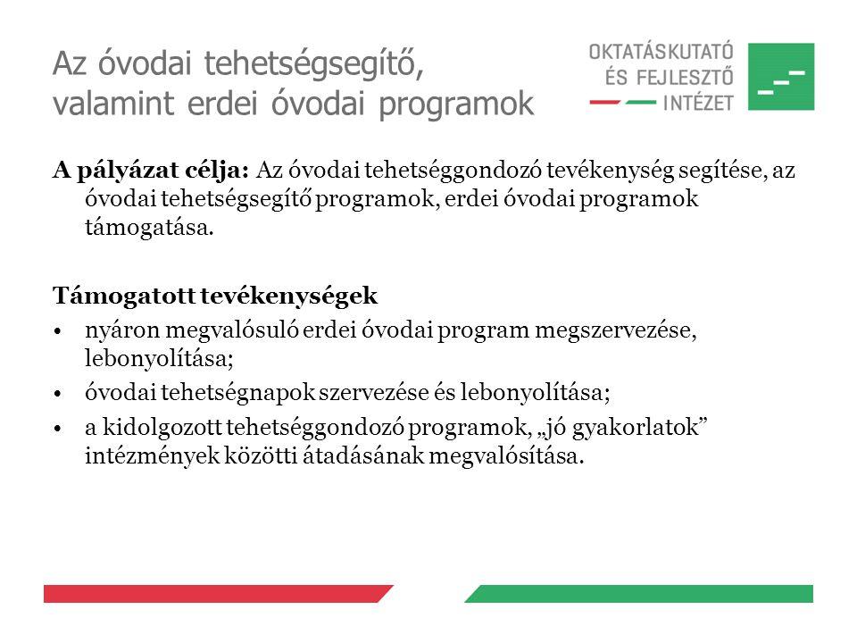 Az óvodai tehetségsegítő, valamint erdei óvodai programok A pályázat célja: Az óvodai tehetséggondozó tevékenység segítése, az óvodai tehetségsegítő p