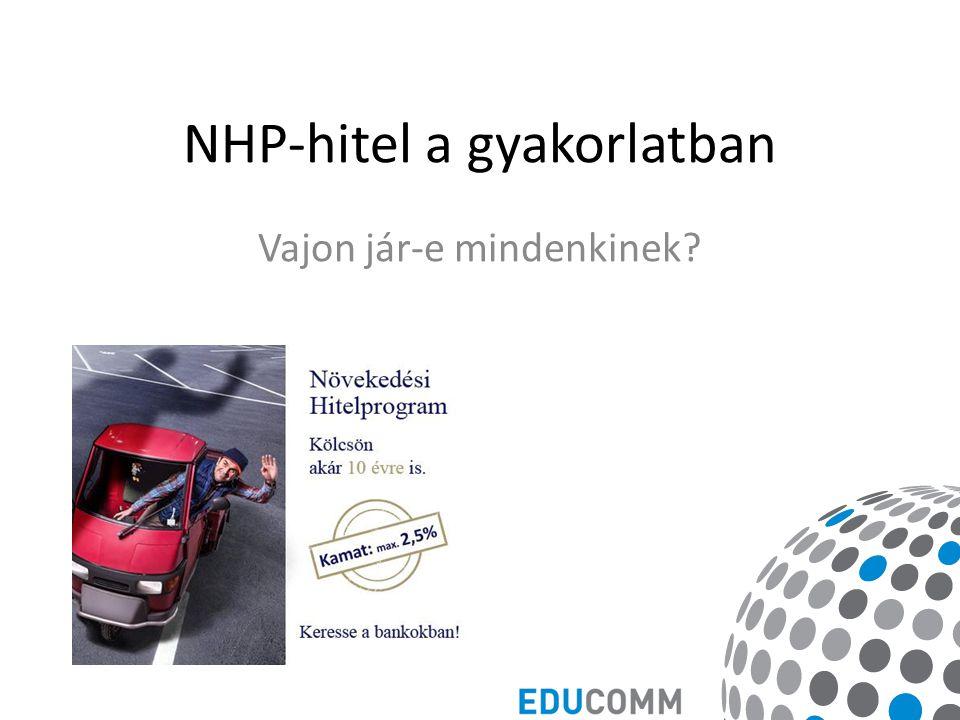 NHP-hitel a gyakorlatban Vajon jár-e mindenkinek
