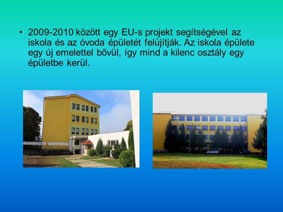 2009-2010 között egy EU-s projekt segítségével az iskola és az óvoda épületét felújítják. Az iskola épülete egy új emelettel bővül, így mind a kilenc
