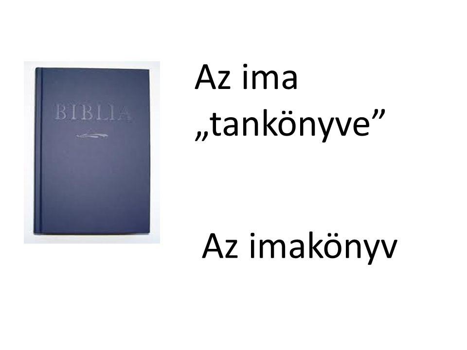 """Az ima """"tankönyve"""" Az imakönyv"""