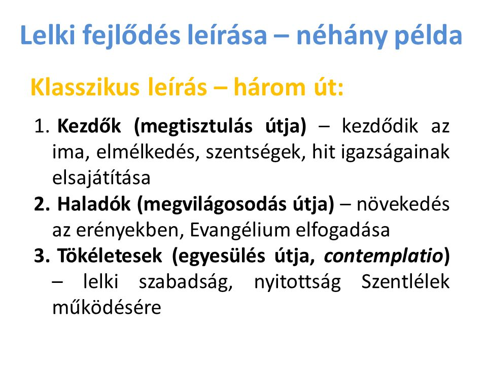 Lelki fejlődés leírása – néhány példa Keresztes Szt.