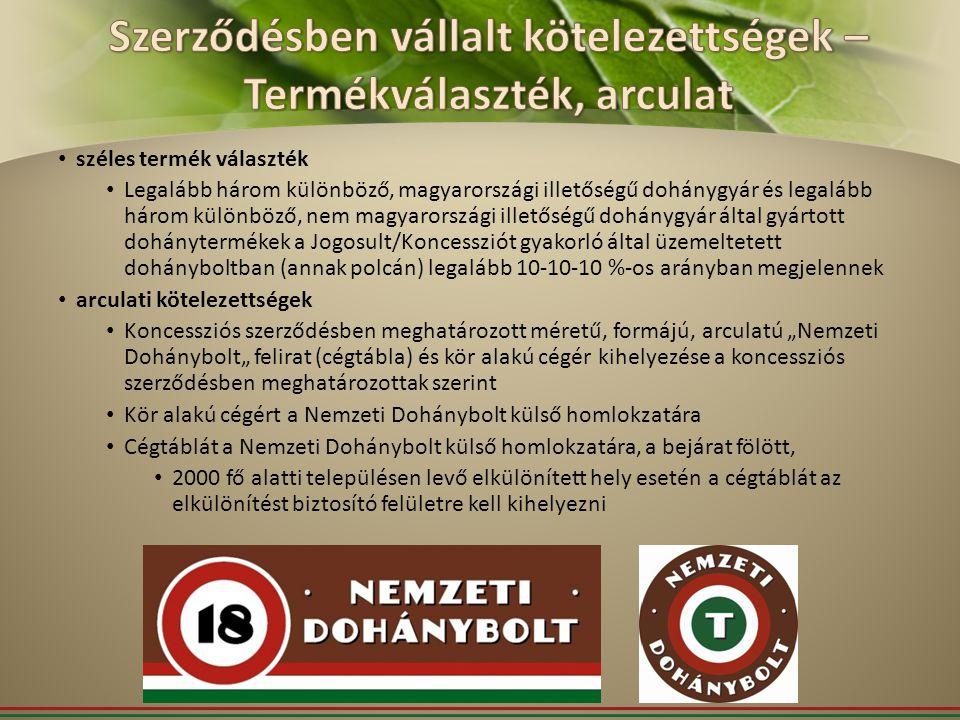 széles termék választék Legalább három különböző, magyarországi illetőségű dohánygyár és legalább három különböző, nem magyarországi illetőségű dohány