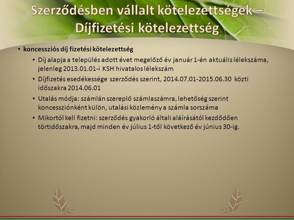 koncessziós díj fizetési kötelezettség Díj alapja a település adott évet megelőző év január 1-én aktuális lélekszáma, jelenleg 2013.01.01-i KSH hivata