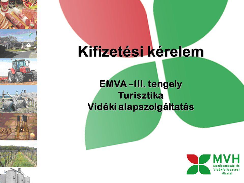Kifizetési kérelem EMVA –III. tengely Turisztika Vidéki alapszolgáltatás 1
