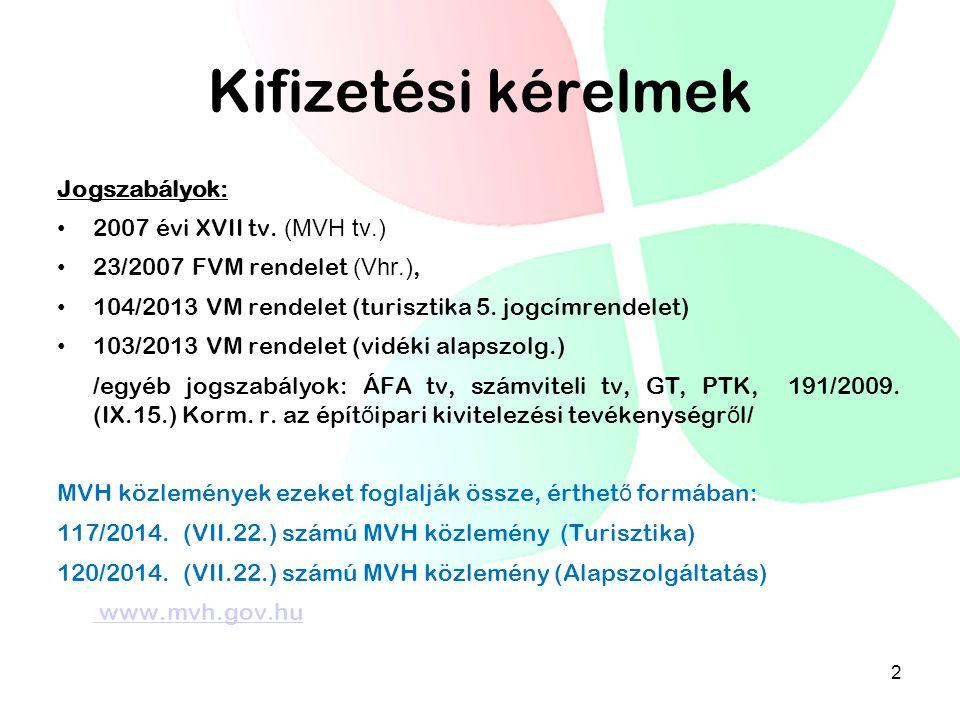 Kifizetési kérelmek Jogszabályok: 2007 évi XVII tv.