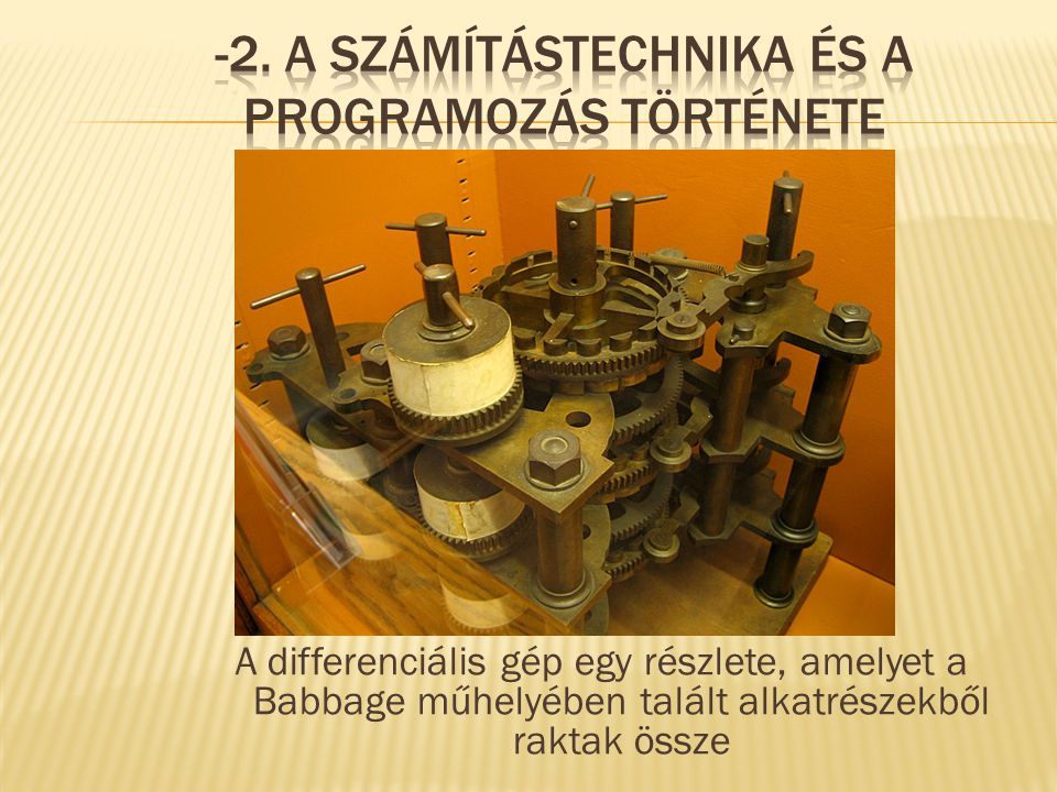A differenciális gép egy részlete, amelyet a Babbage műhelyében talált alkatrészekből raktak össze