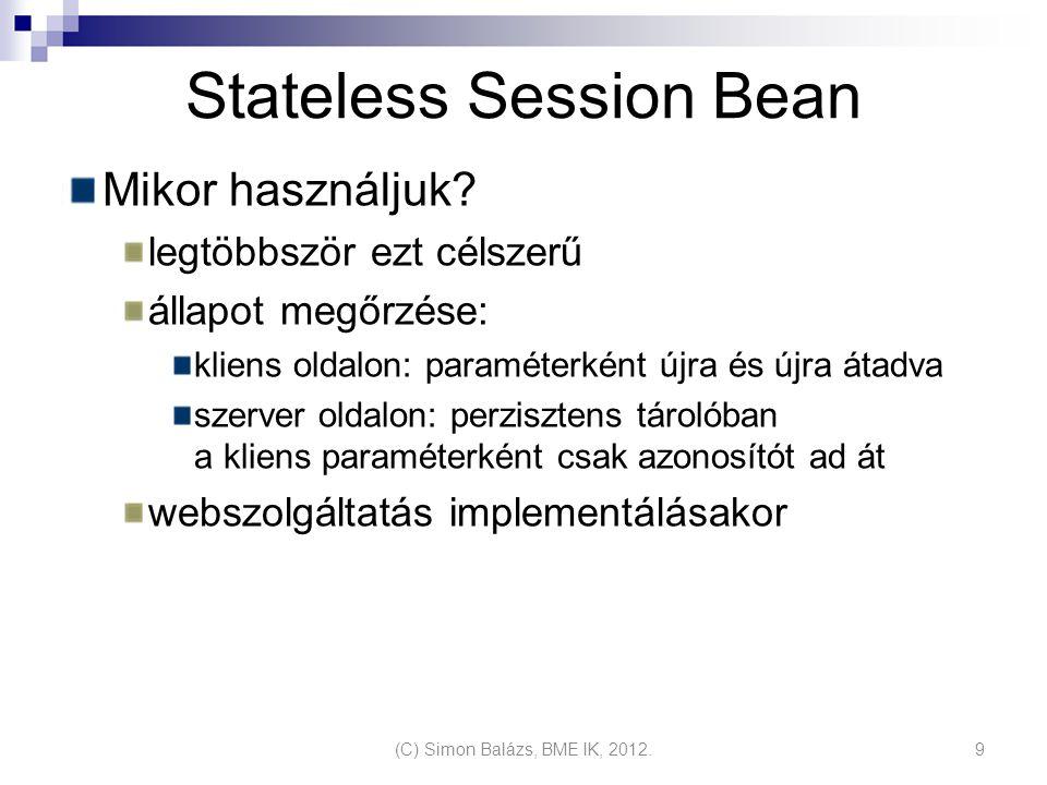 Stateless Session Bean Mikor használjuk.
