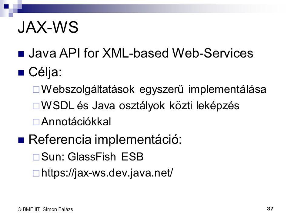 JAX-WS Java API for XML-based Web-Services Célja:  Webszolgáltatások egyszerű implementálása  WSDL és Java osztályok közti leképzés  Annotációkkal