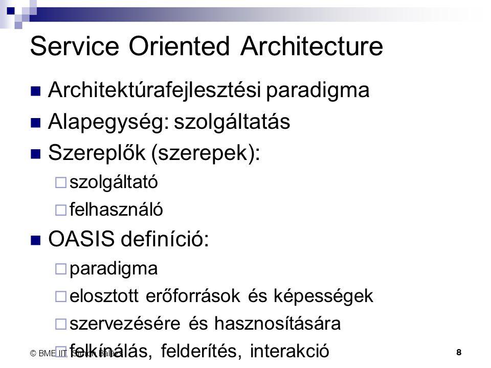 Service Oriented Architecture Architektúrafejlesztési paradigma Alapegység: szolgáltatás Szereplők (szerepek):  szolgáltató  felhasználó OASIS defin